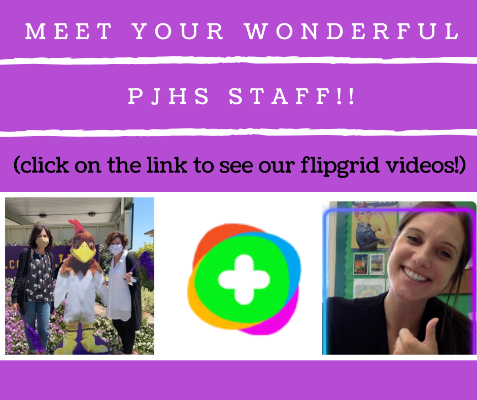 Meet your wonderful PJHS staff!! Click on the link to see our flipgrid videos!