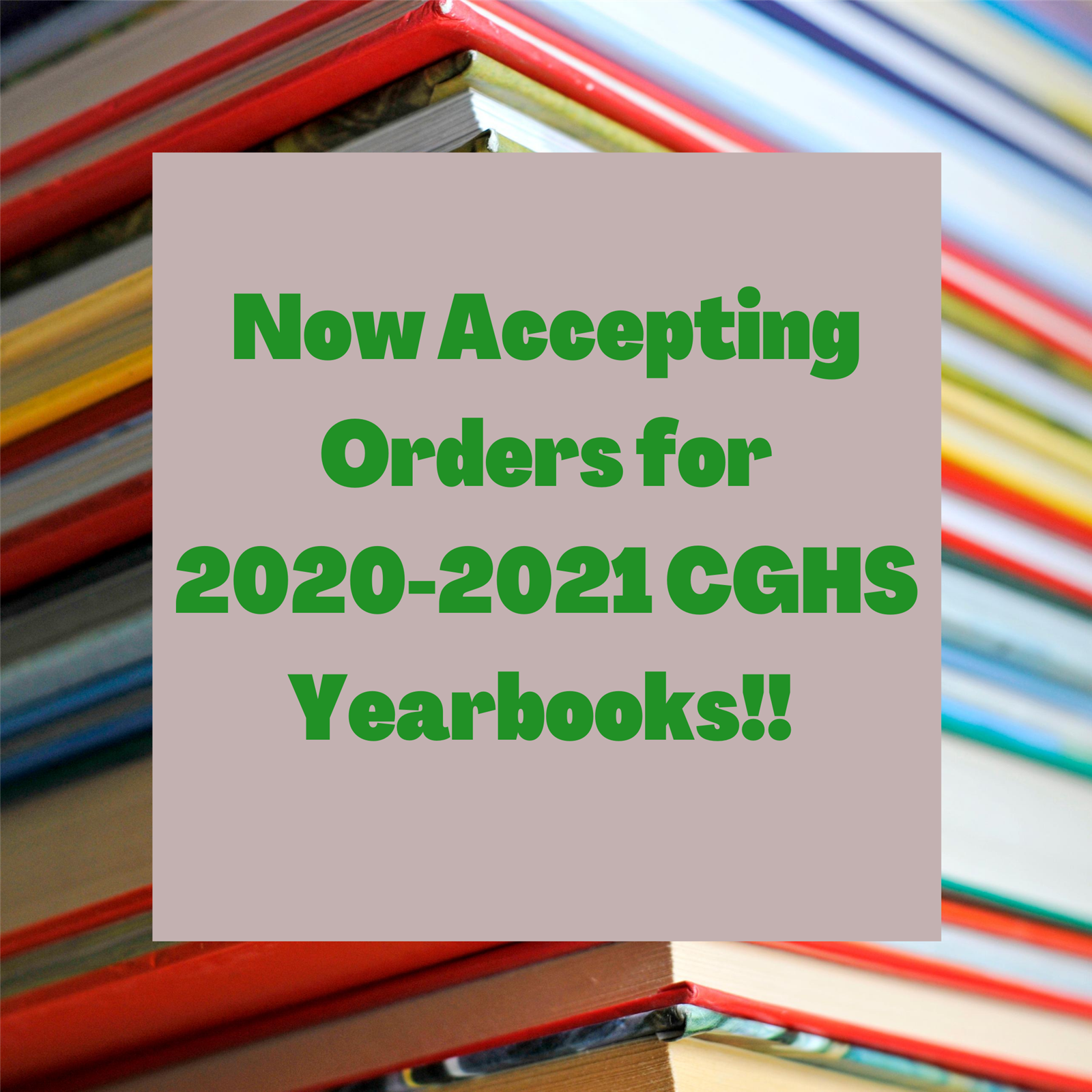 Now Accepting Orders for the 2020-2021 CGHS Yearbook!