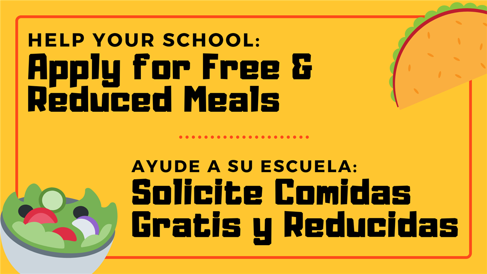 Help your school: Apply for free & reduced meals / ayude a su escuela: solicite comidas gratis y reducidas