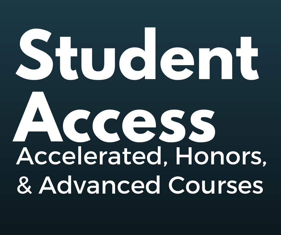 Student Access: Accelerated, Honors & Advanced Courses
