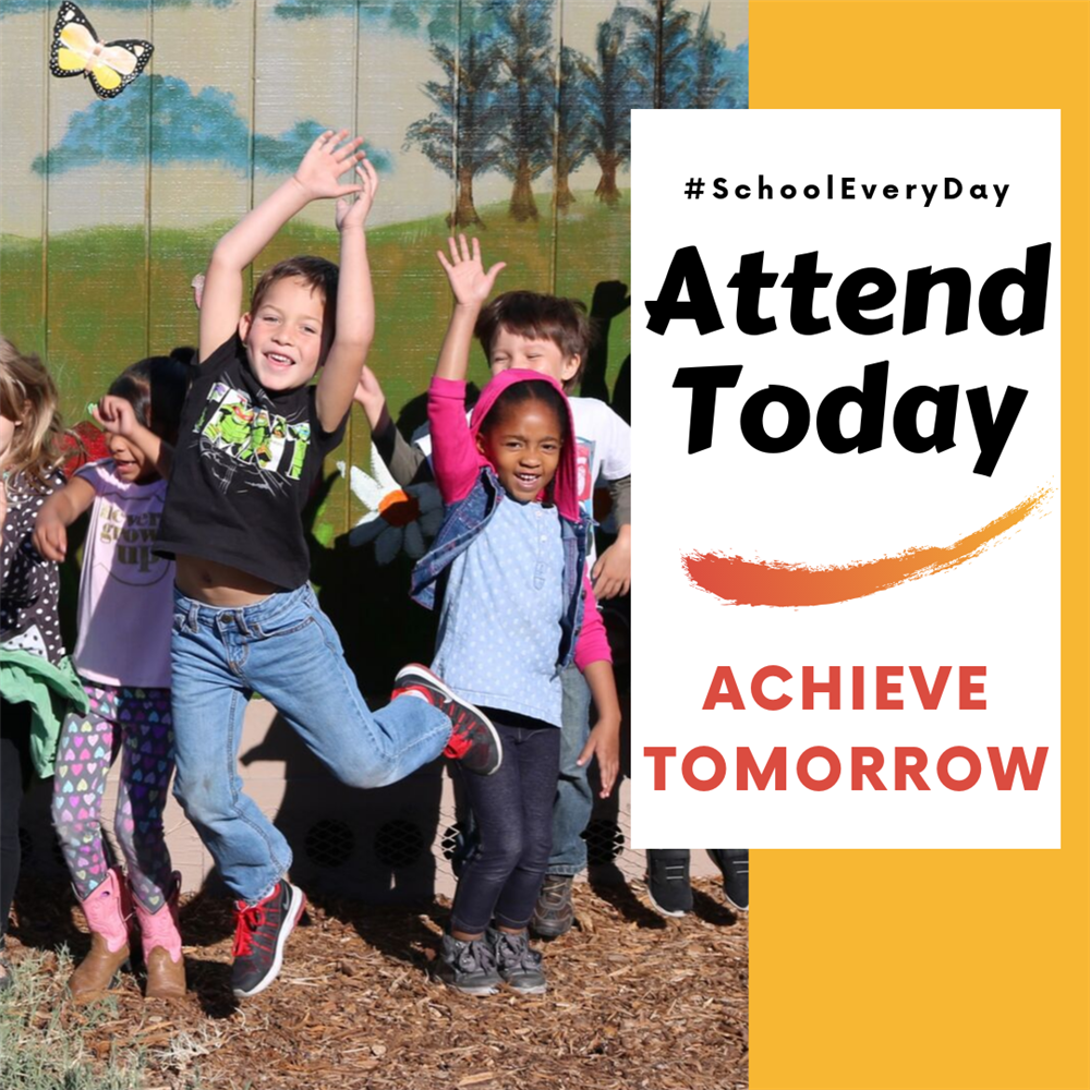 Attend today, achieve tomorrow. #SchoolEveryDay